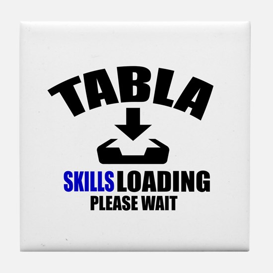 Tabla Skills Loading Please Wait Tile Coaster