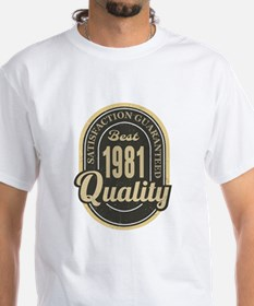 Satisfaction Guaranteed Best 1981 Quality T-Shirt