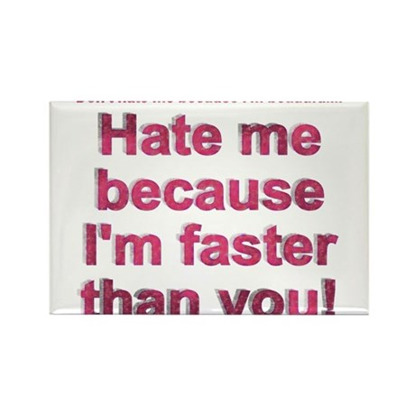 faster than you Rectangle Magnet (100 pack)