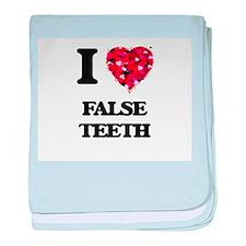 I love False Teeth baby blanket