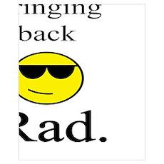 Bring Back Rad Poster