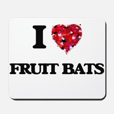 I love Fruit Bats Mousepad