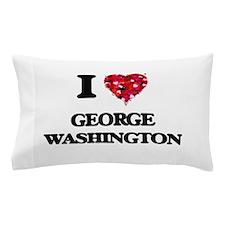 I love George Washington Pillow Case