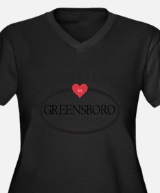 Loving Life in Greensboro, NC Plus Size T-Shirt