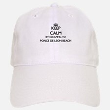 Keep calm by escaping to Ponce De Leon Beach F Baseball Baseball Cap