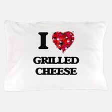 I love Grilled Cheese Pillow Case