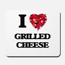 I love Grilled Cheese Mousepad
