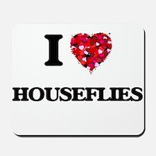 I love Houseflies Mousepad