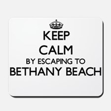 Keep calm by escaping to Bethany Beach D Mousepad