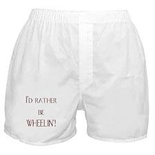 I'd Rather Be Wheelin'! Boxer Shorts