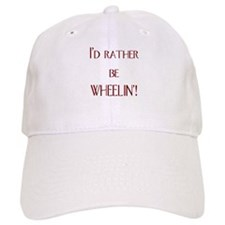 I'd Rather Be Wheelin'! Baseball Cap