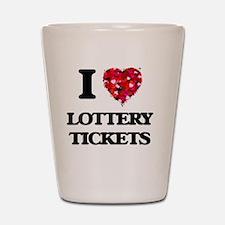 I love Lottery Tickets Shot Glass