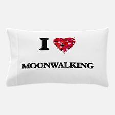 I love Moonwalking Pillow Case