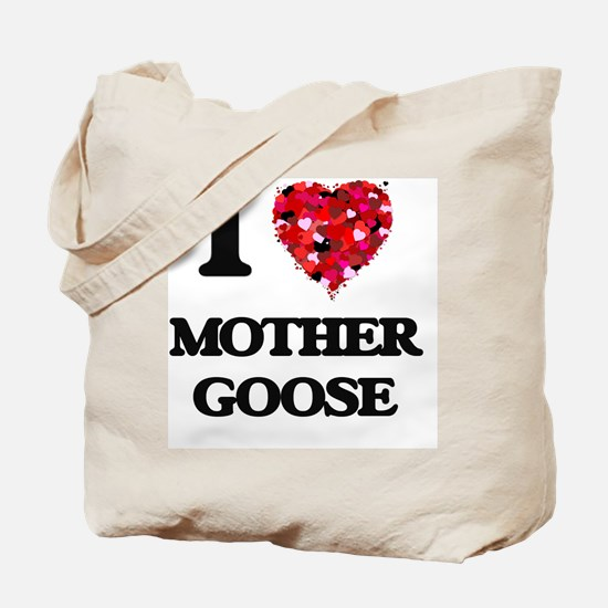 I love Mother Goose Tote Bag