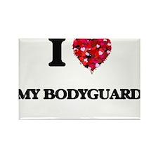 I love My Bodyguard Magnets