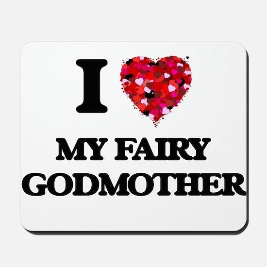 I love My Fairy Godmother Mousepad