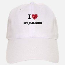 I love My Jailbird Baseball Baseball Cap