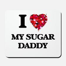 I love My Sugar Daddy Mousepad