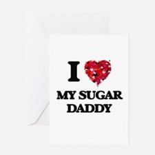 I love My Sugar Daddy Greeting Cards