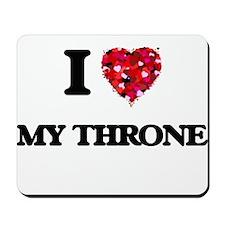 I love My Throne Mousepad