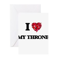 I love My Throne Greeting Cards