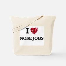 I love Nose Jobs Tote Bag