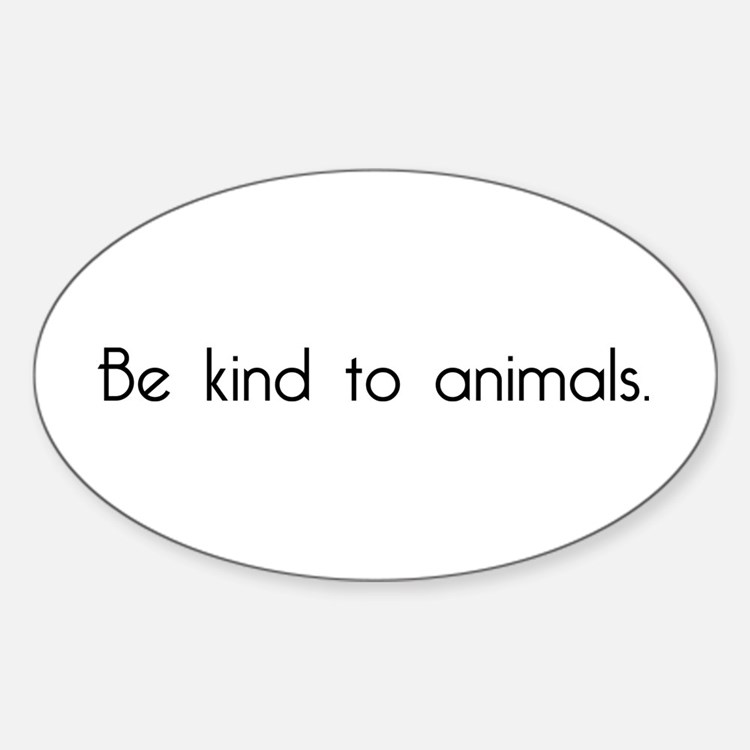 Be Kind to Animals Oval Decal