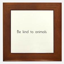 Be Kind to Animals Framed Tile