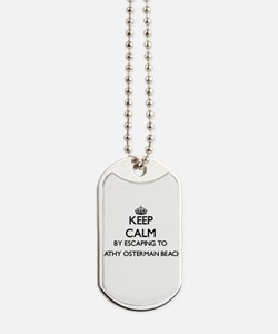 Keep calm by escaping to Kathy Osterman B Dog Tags