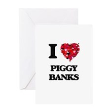 I love Piggy Banks Greeting Cards