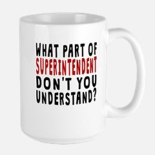 What Part Of Superintendent Mugs