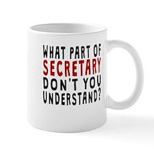 What Part Of Secretary Mugs