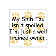 Well Trained Shih Tzu Owner Sticker