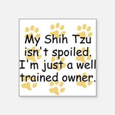 Well Trained Shih Tzu Owner Sticker