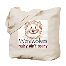 hairy ain't scary Tote Bag