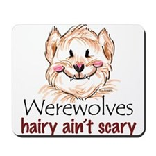 hairy ain't scary Mousepad