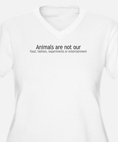 Animals Are Not Our... T-Shirt
