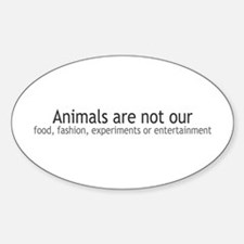 Animals Are Not Our... Oval Decal