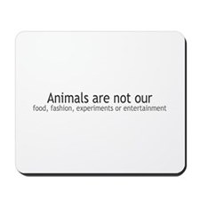 Animals Are Not Our... Mousepad