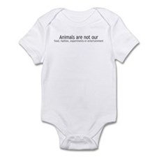 Animals Are Not Our... Infant Bodysuit