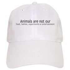 Animals Are Not Our... Baseball Cap