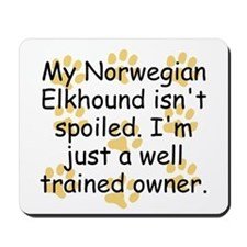 Well Trained Norwegian Elkhound Owner Mousepad