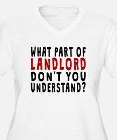 What Part Of Landlord Plus Size T-Shirt