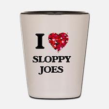 I love Sloppy Joes Shot Glass