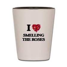 I love Smelling The Roses Shot Glass