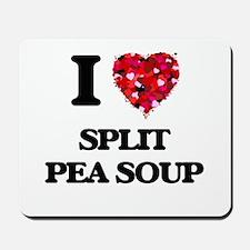 I love Split Pea Soup Mousepad