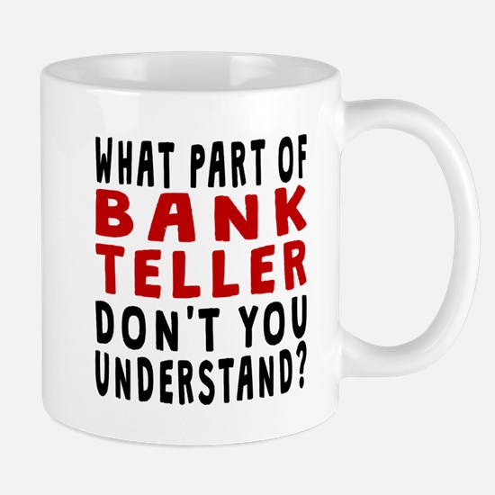 What Part Of Bank Teller Mugs