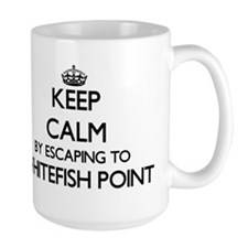 Keep calm by escaping to Whitefish Point Mich Mugs