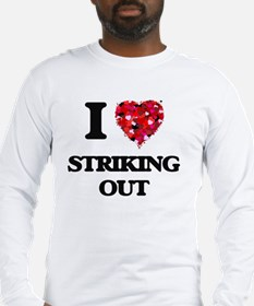 I love Striking Out Long Sleeve T-Shirt