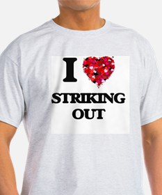 I love Striking Out T-Shirt
